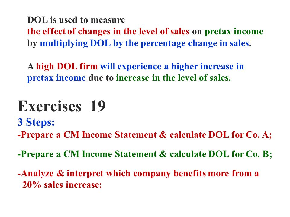 Exercises 19 3 Steps: DOL is used to measure