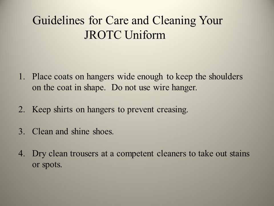 Guidelines for Care and Cleaning Your JROTC Uniform