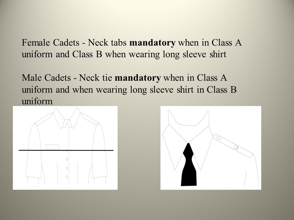 Female Cadets - Neck tabs mandatory when in Class A uniform and Class B when wearing long sleeve shirt