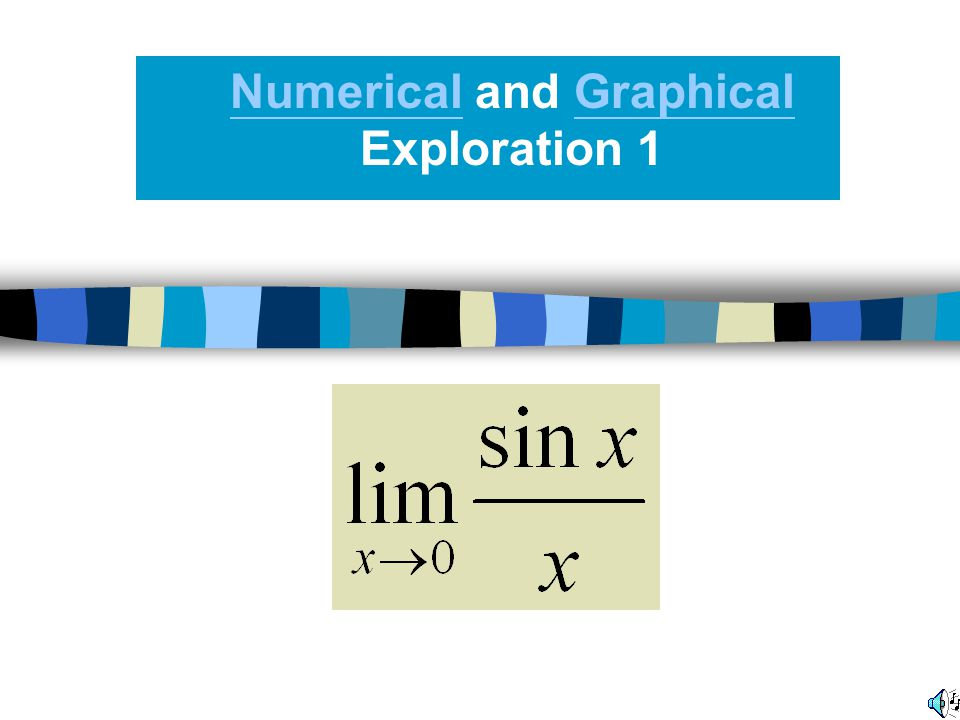 Numerical and Graphical Exploration 1