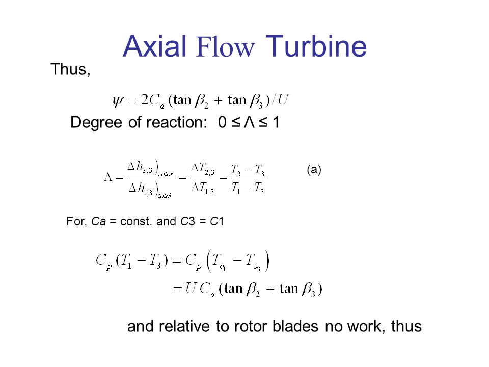 Axial Flow Turbine Thus, Degree of reaction: 0 ≤ Λ ≤ 1