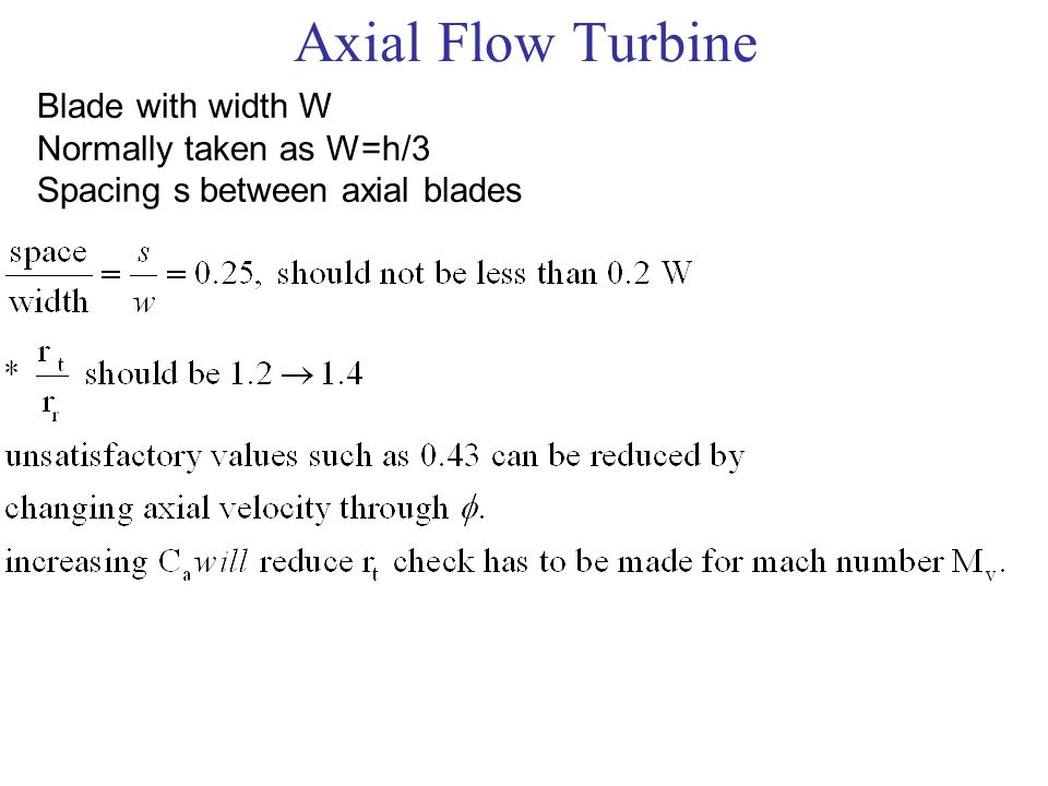 Axial Flow Turbine Blade with width W Normally taken as W=h/3