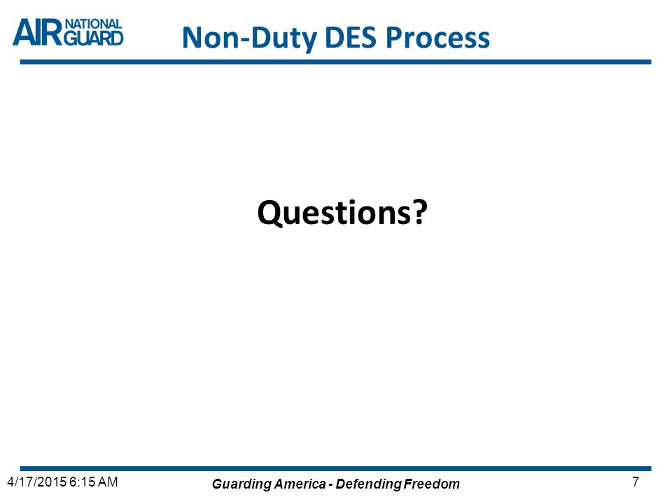 Non-Duty DES Process Questions