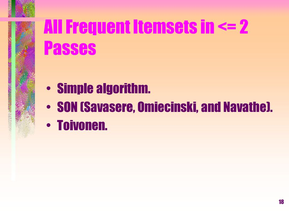 All Frequent Itemsets in <= 2 Passes