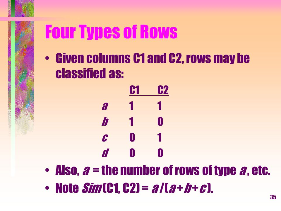 Four Types of Rows Given columns C1 and C2, rows may be classified as: