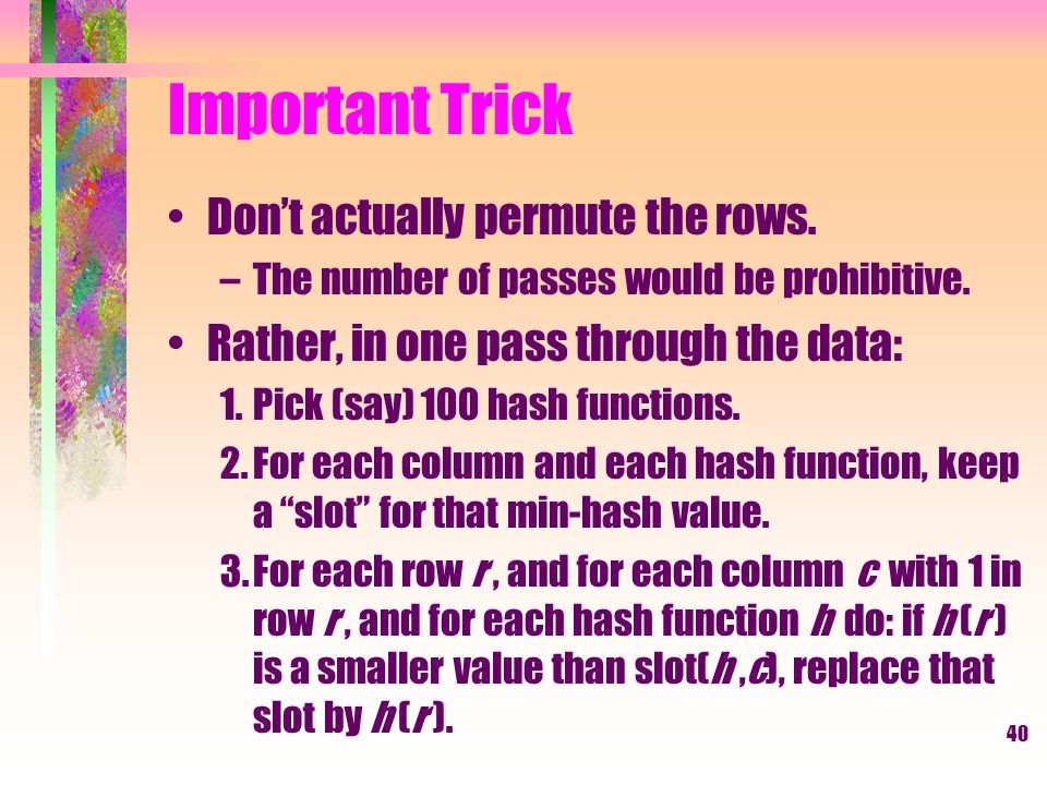 Important Trick Don't actually permute the rows.