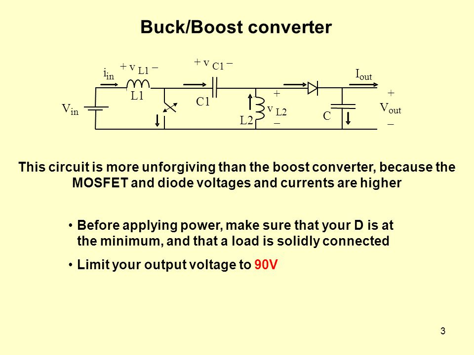 Buck/Boost converter V. in. i. L1. + v L1 – + v L2. – C1. + v C1 – L2. + V. out. – I.