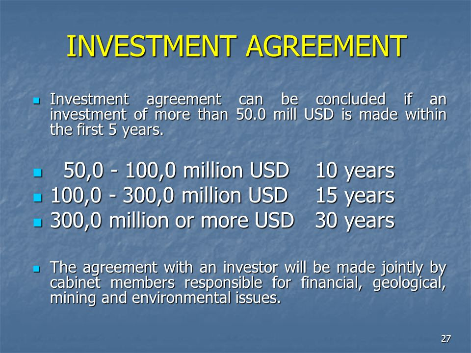 INVESTMENT AGREEMENT 50,0 - 100,0 million USD 10 years