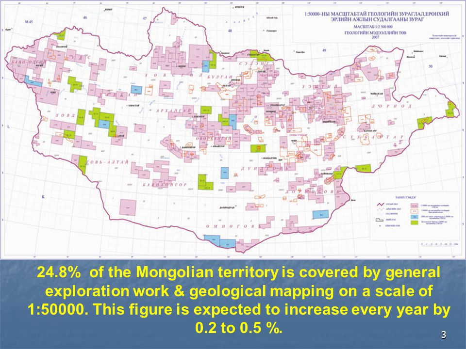 24.8% of the Mongolian territory is covered by general exploration work & geological mapping on a scale of 1:50000.