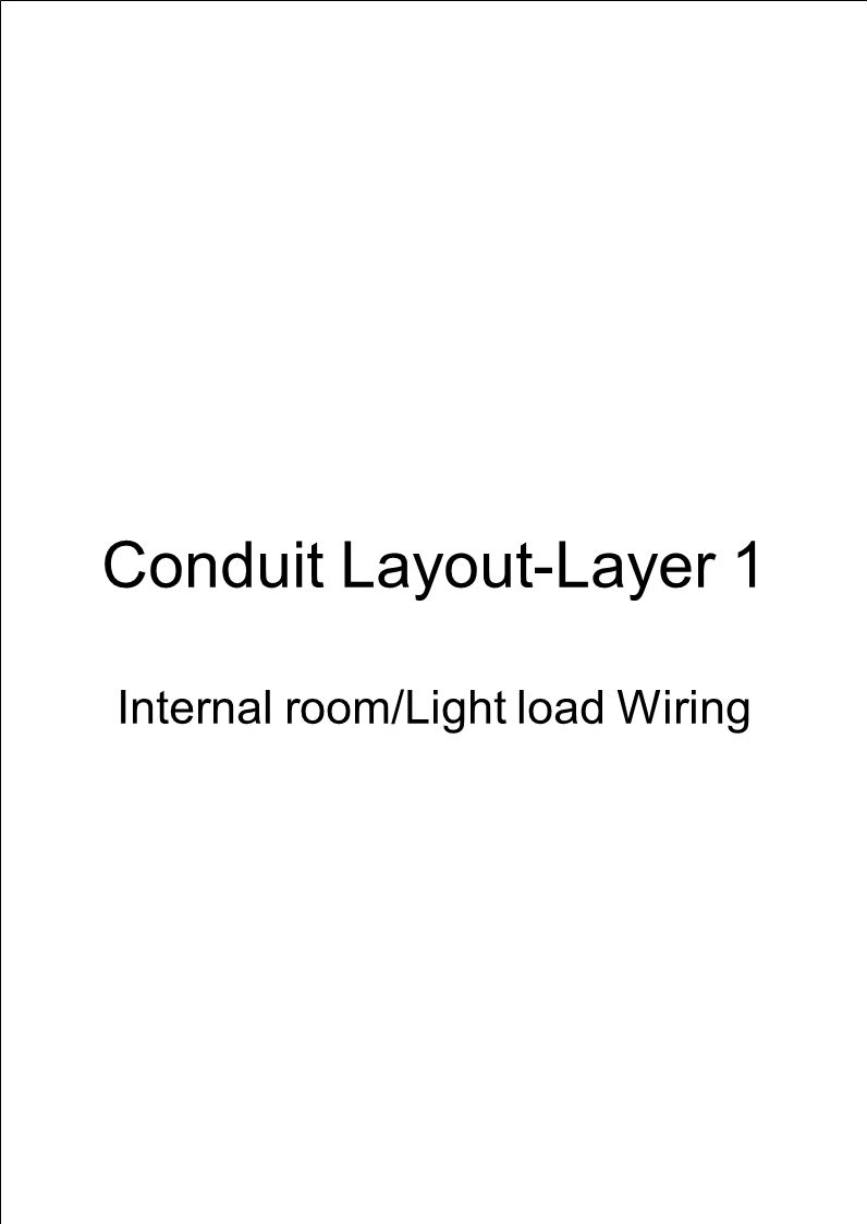 Conduit Layout-Layer 1 Internal room/Light load Wiring