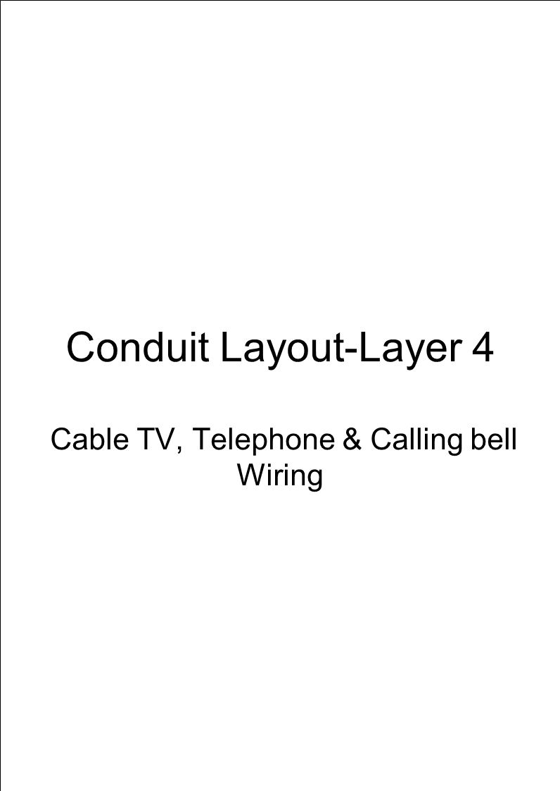 Conduit Layout-Layer 4 Cable TV, Telephone & Calling bell Wiring