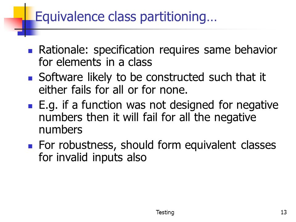 Equivalence class partitioning…