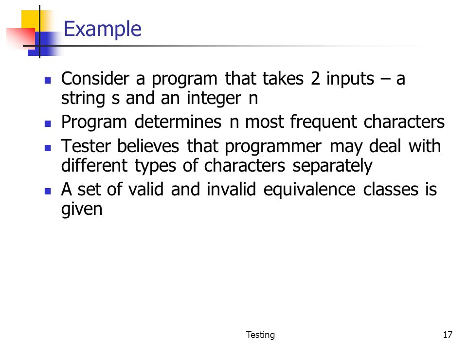Example Consider a program that takes 2 inputs – a string s and an integer n. Program determines n most frequent characters.
