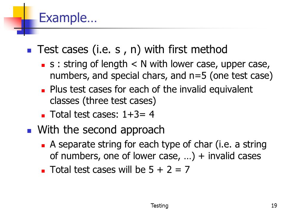 Example… Test cases (i.e. s , n) with first method