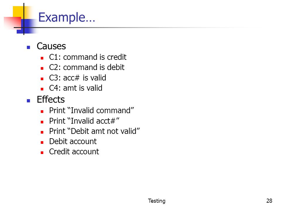 Example… Causes Effects C1: command is credit C2: command is debit
