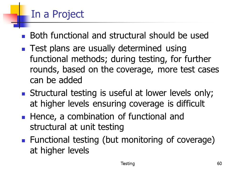 In a Project Both functional and structural should be used