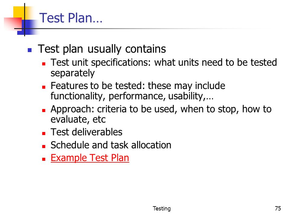 Test Plan… Test plan usually contains