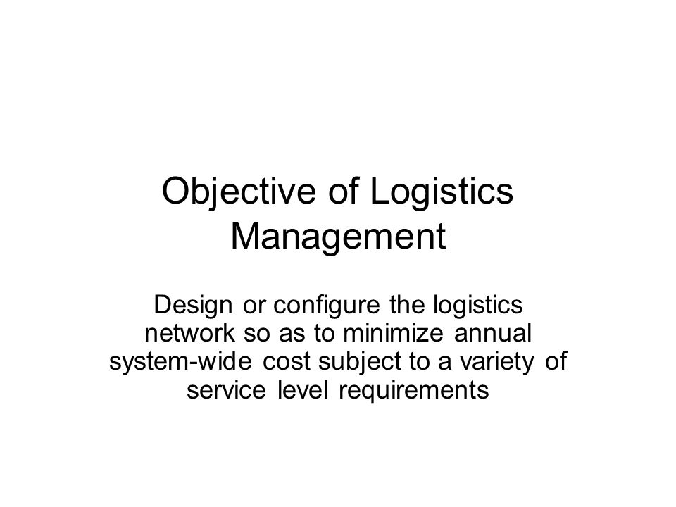 Objective of Logistics Management