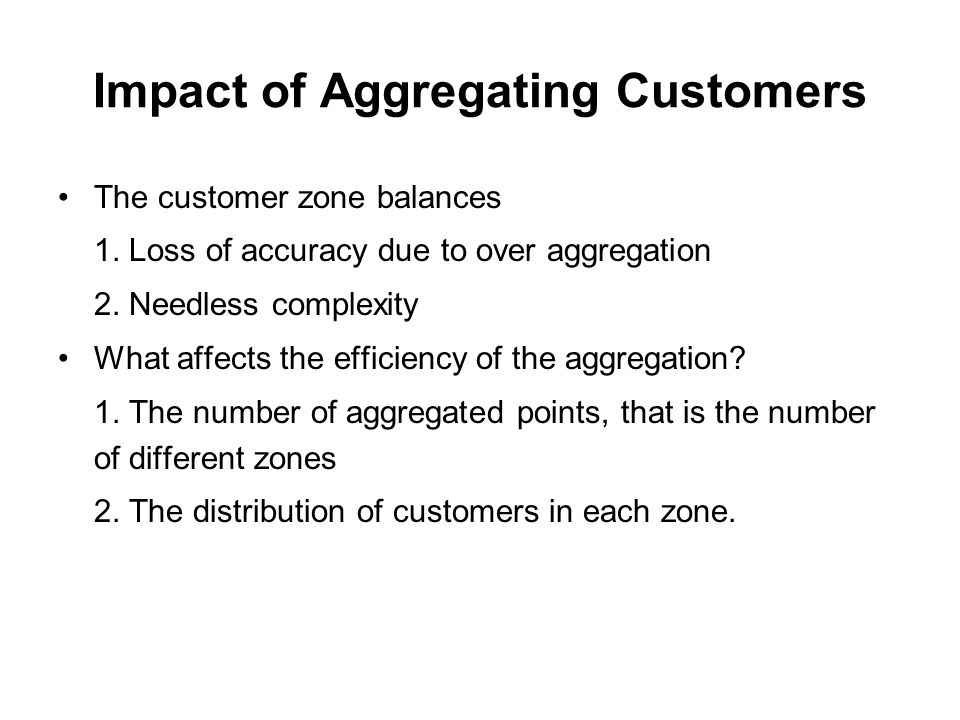 Impact of Aggregating Customers