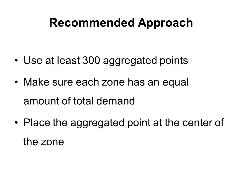 Recommended Approach Use at least 300 aggregated points