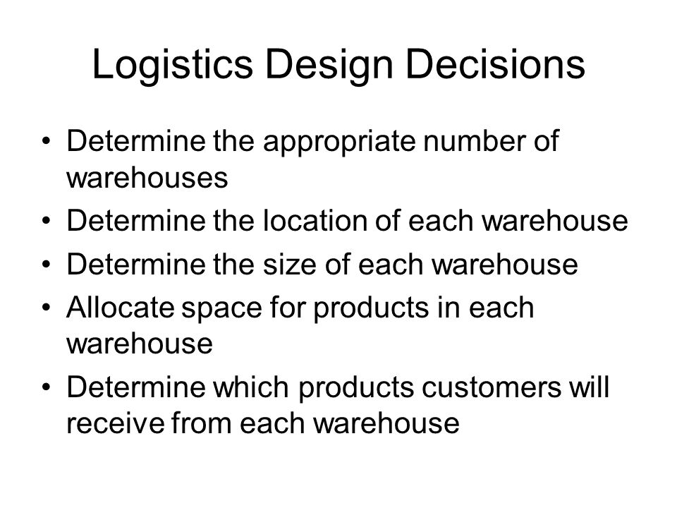 Logistics Design Decisions