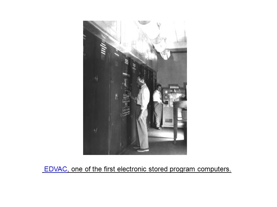 EDVAC, one of the first electronic stored program computers.