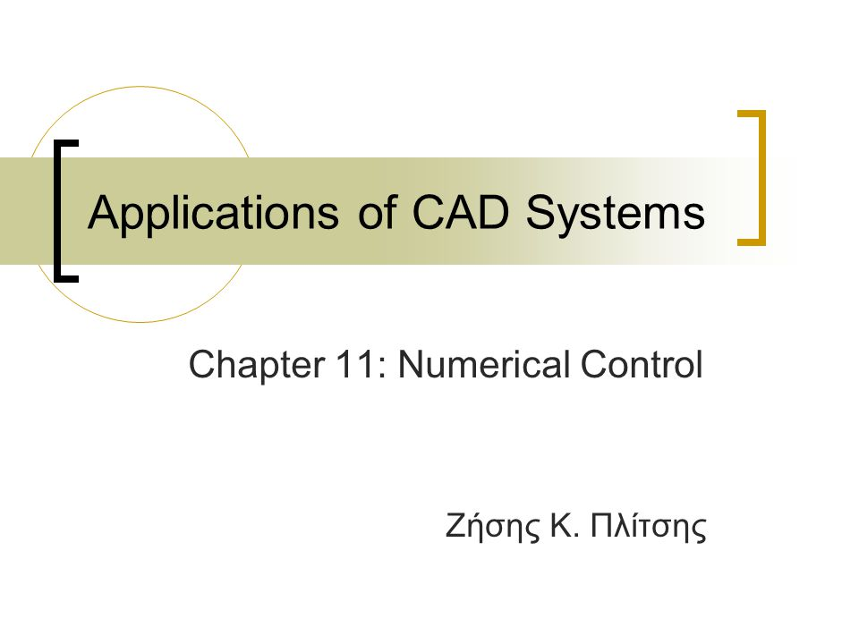 Applications of CAD Systems