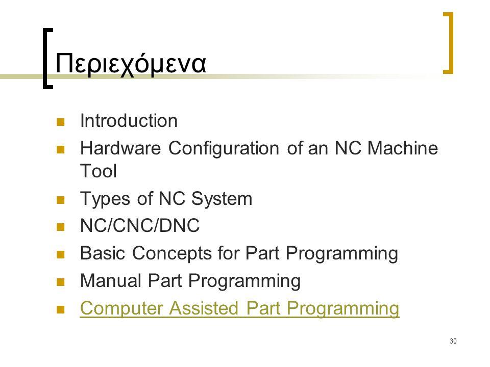 Περιεχόμενα Introduction Hardware Configuration of an NC Machine Tool