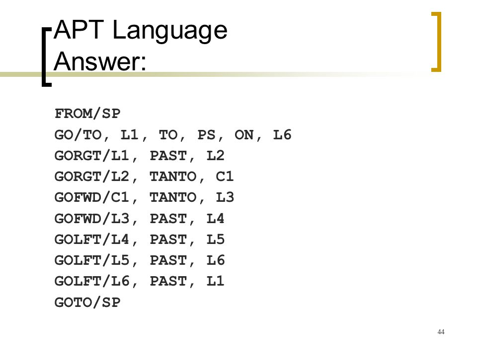 APT Language Answer: FROM/SP GO/TO, L1, TO, PS, ON, L6