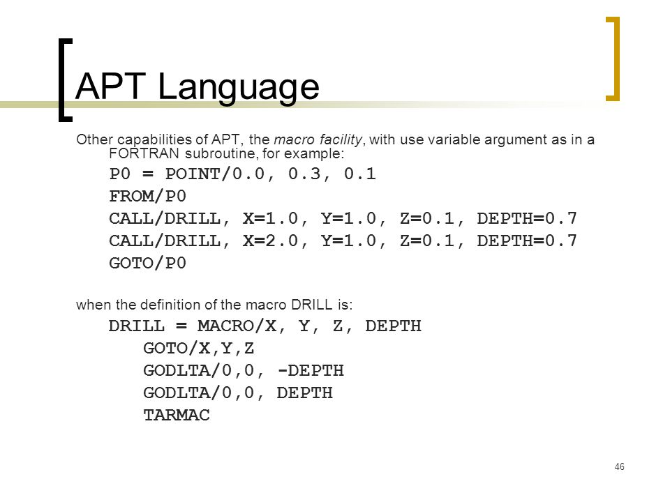 APT Language P0 = POINT/0.0, 0.3, 0.1 FROM/P0