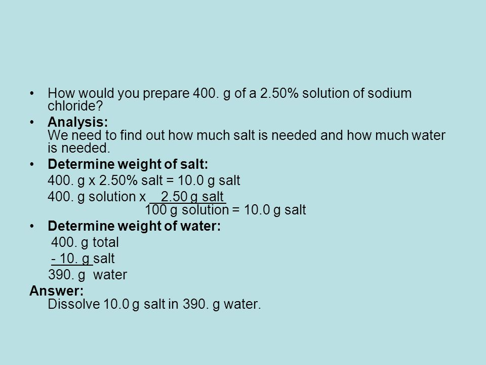 How would you prepare 400. g of a 2.50% solution of sodium chloride
