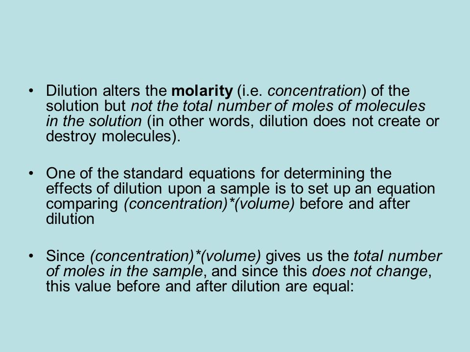 Dilution alters the molarity (i. e