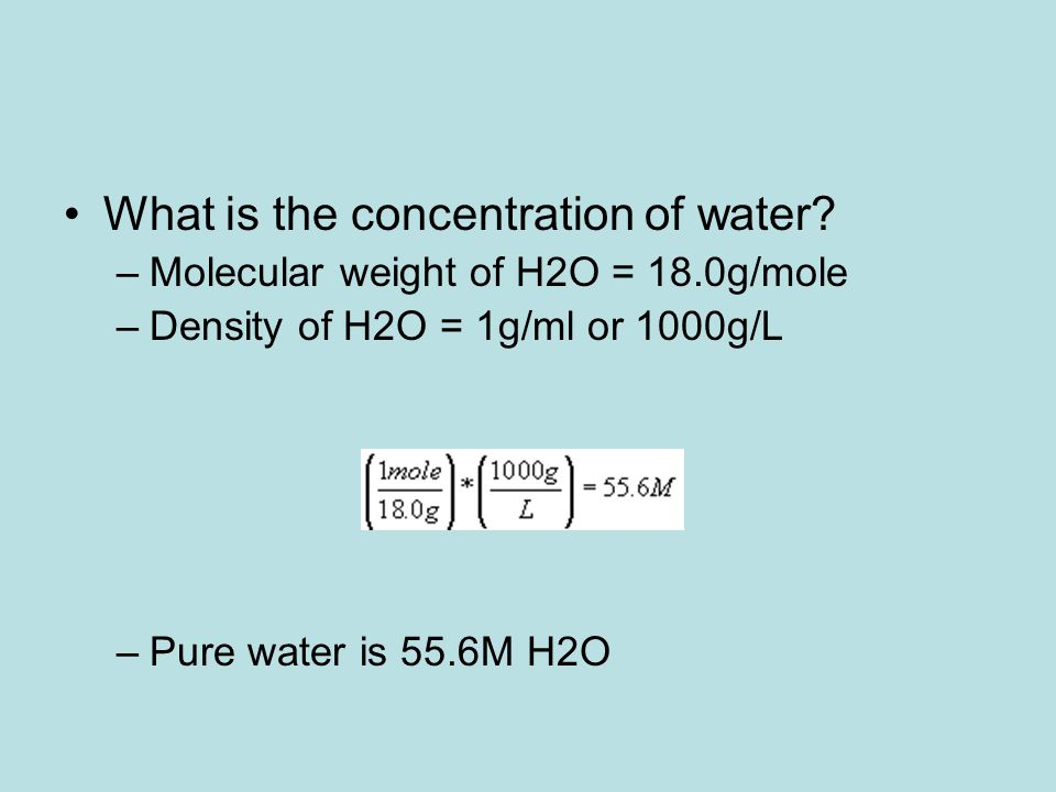 What is the concentration of water