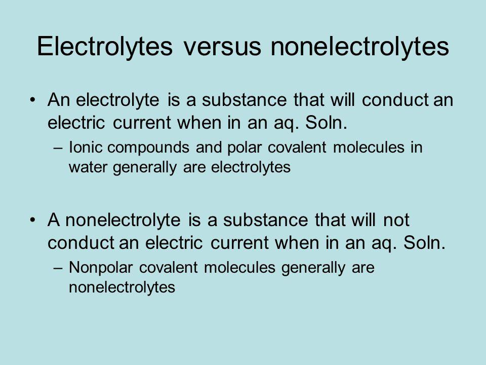 Electrolytes versus nonelectrolytes