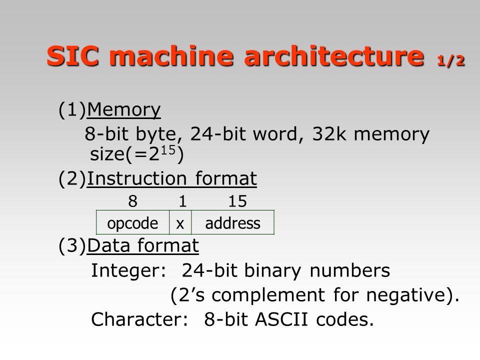 SIC machine architecture 1/2