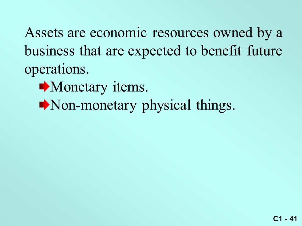 Assets are economic resources owned by a business that are expected to benefit future operations.