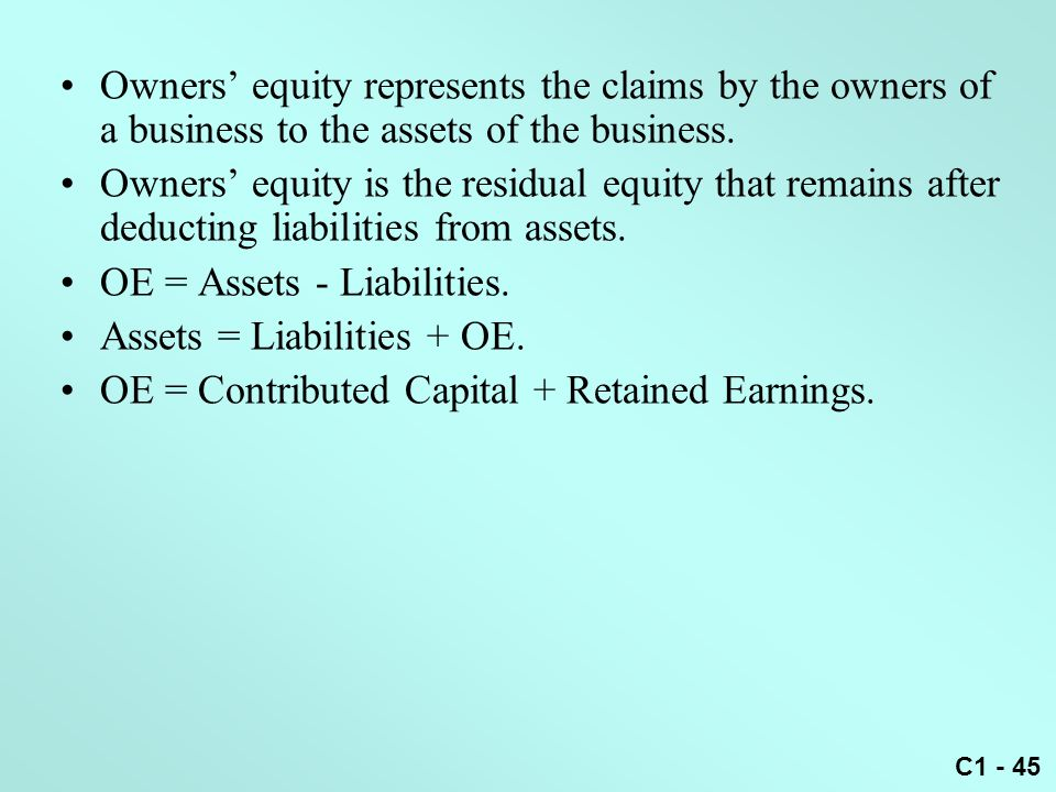 Owners' equity represents the claims by the owners of a business to the assets of the business.