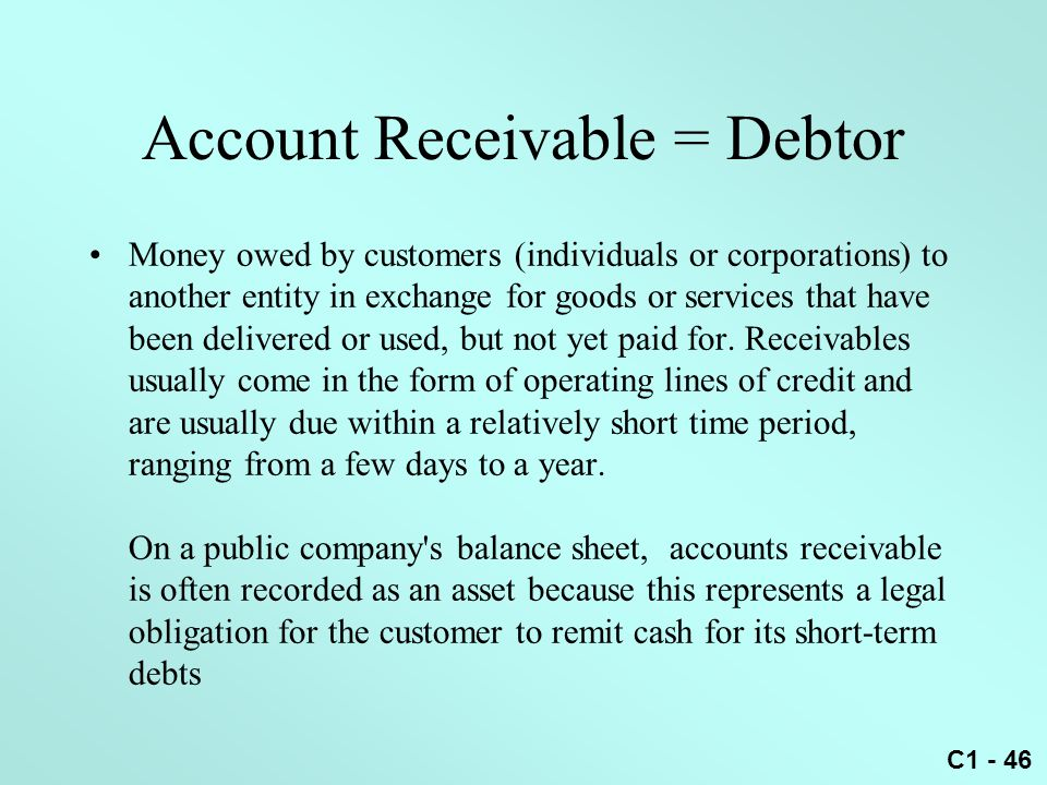 Account Receivable = Debtor