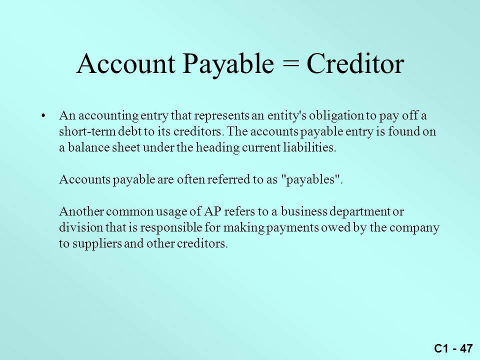 Account Payable = Creditor