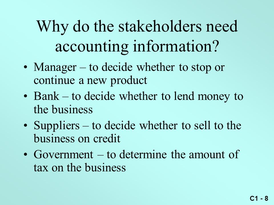 Why do the stakeholders need accounting information