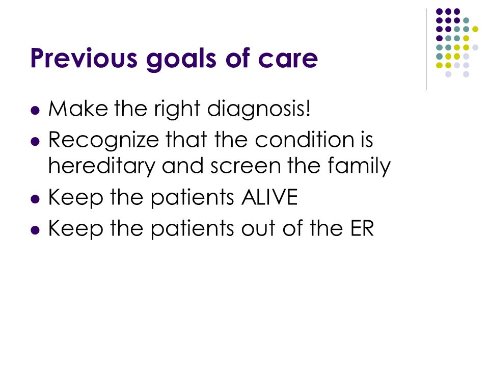 Previous goals of care Make the right diagnosis!