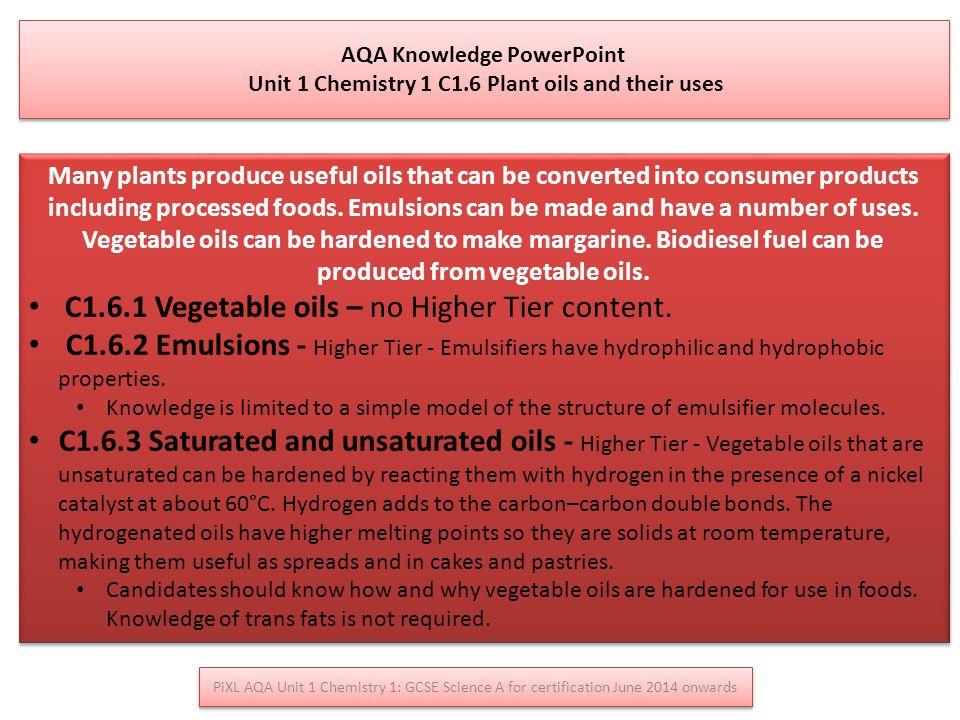 C1.6.1 Vegetable oils – no Higher Tier content.