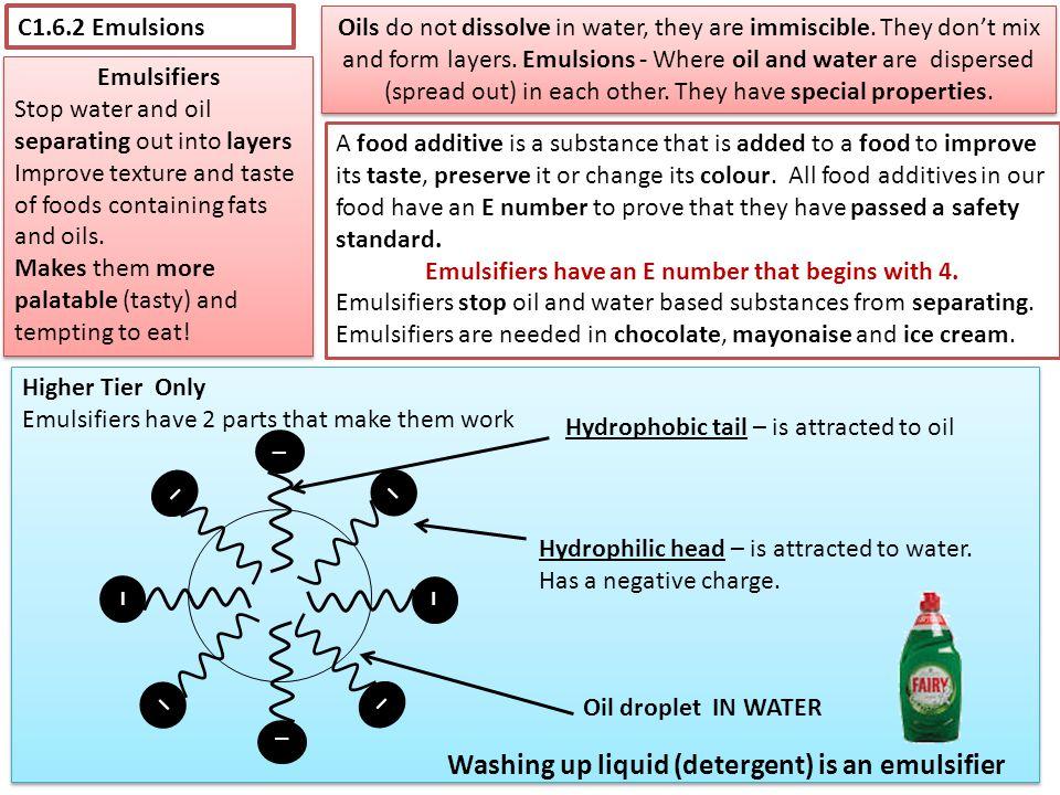 Washing up liquid (detergent) is an emulsifier