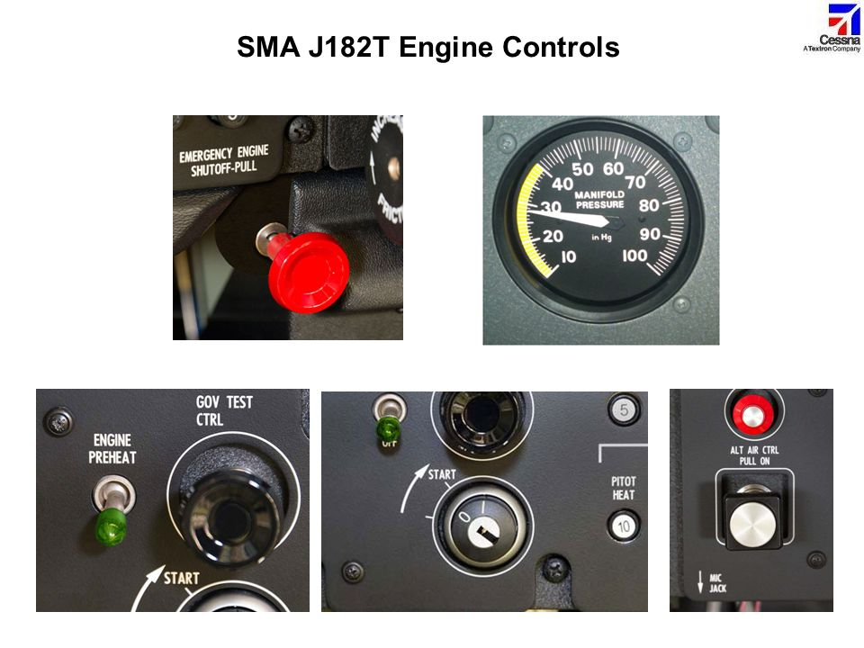 SMA J182T Engine Controls There are other controls and indicators used with the J182T's engine.