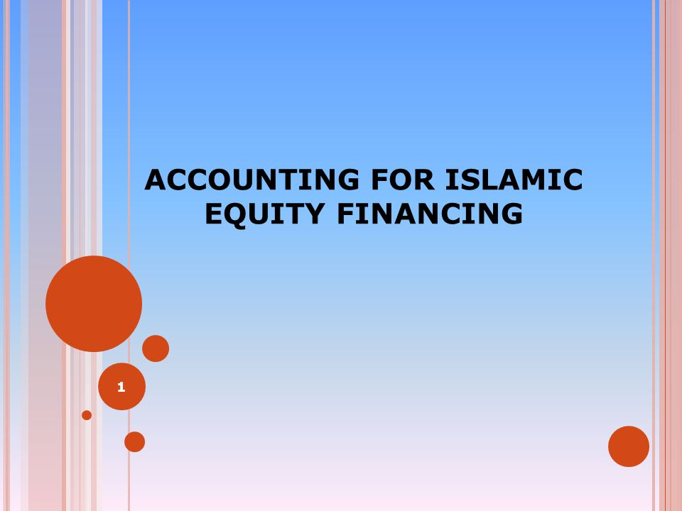 ACCOUNTING FOR ISLAMIC EQUITY FINANCING