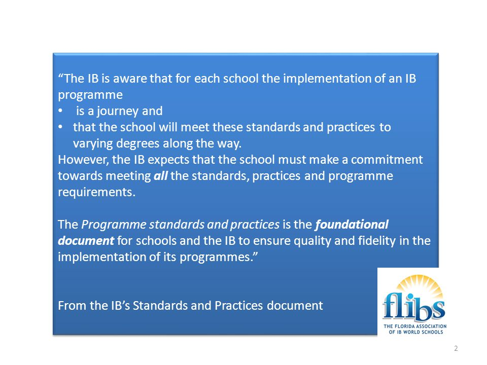 From the IB's Standards and Practices document