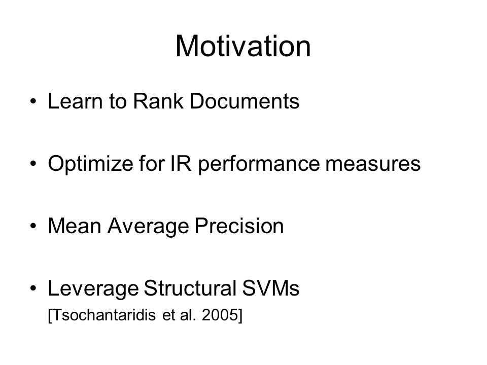 Motivation Learn to Rank Documents