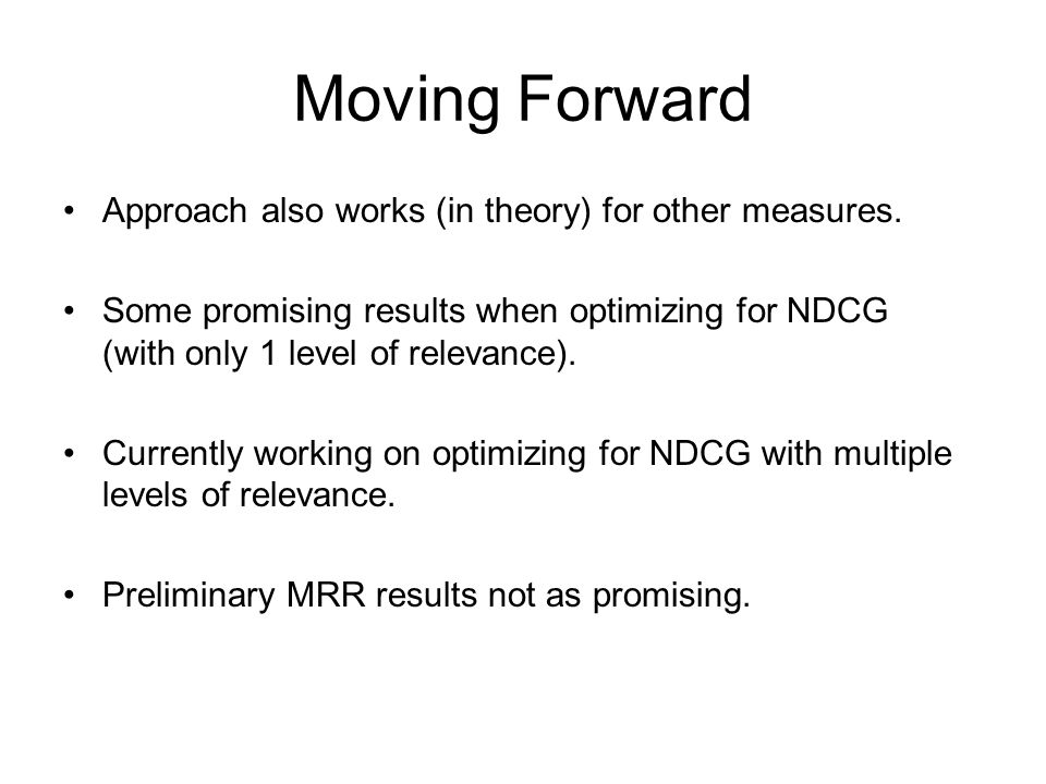 Moving Forward Approach also works (in theory) for other measures.