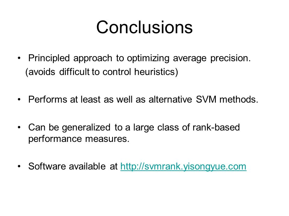 Conclusions Principled approach to optimizing average precision.