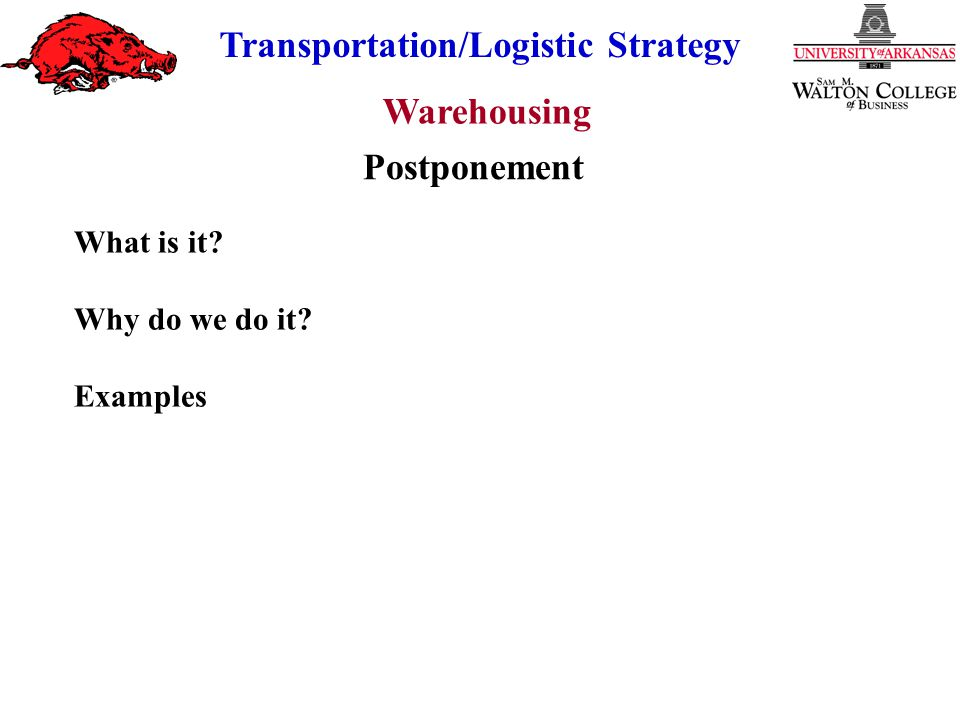Postponement What is it Why do we do it Examples
